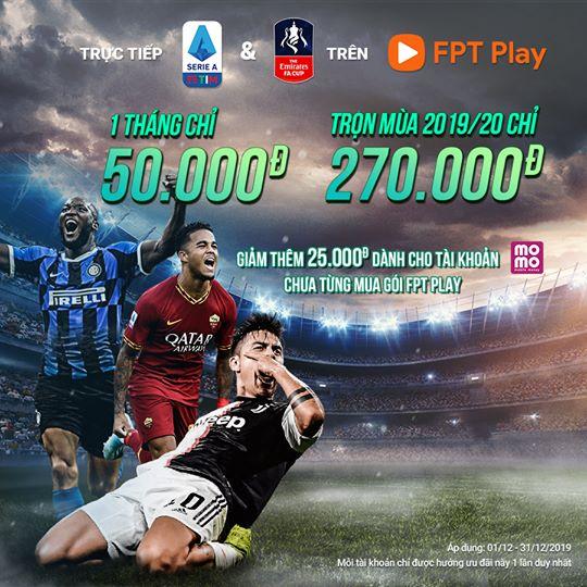 Gói Serie A & gói FA Cup trên Fpt Play giá chỉ 50.000đ