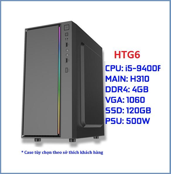 Cấu hình PC Gaming HTG6 (i5-9400F/MSI H310 CH/DDR4 8G CH/GTX 1060 6G/SSD 120G CH/500W CH)